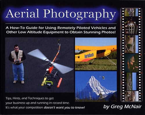 Aerial Photography: The Essential How-To Guide by Greg McNair